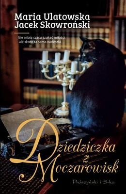 Jacek Skowroński, Maria Ulatowska - Dziedziczka z Moczarowisk