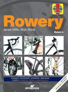 James Witts, Mark Storey - Rowery. Regulacja, naprawa, konserwacja