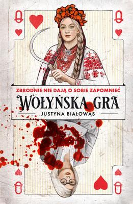 Justyna Białowąs - Wołyńska gra