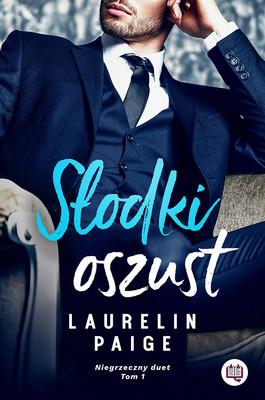 Laurelin Paige - Słodki oszust. Niegrzeczny duet. Tom 1