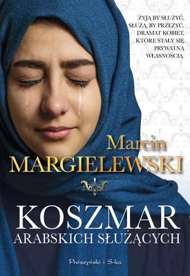 Marcin Margielewski - Koszmar arabskich służących