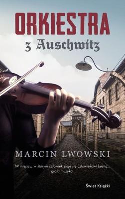 Marcin Lwowski - Orkiestra z Auschwitz