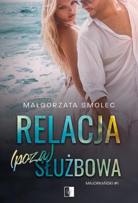 Małgorzata Smolec - Relacja (poza)służbowa