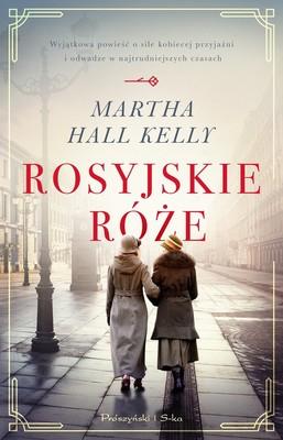 Martha Hall Kelly - Rosyjskie róże