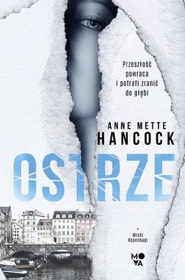 Anne Mette Hancock - Ostrze. Mroki Kopenhagi. Tom 1