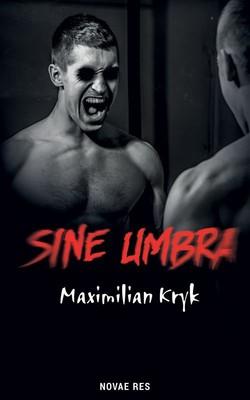 Maximilian Kryk - Sine umbra