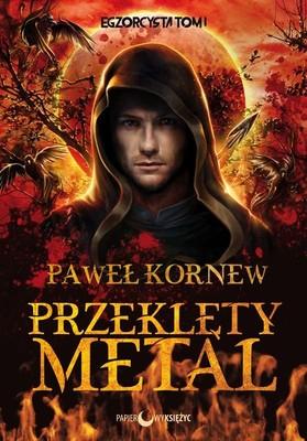Paweł Kornew - Przeklęty metal. Egzorcysta. Tom 1