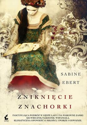 Sabine Ebert - Zniknięcie znachorki / Sabine Ebert - Die Spur Der Hebamme