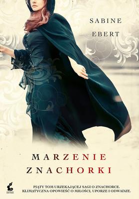 Sabine Ebert - Marzenie znachorki / Sabine Ebert - Der Traum Der Hebamme
