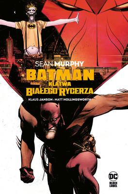 Sean Murphy, Klaus Janson - Klątwa Białego Rycerza. Batman