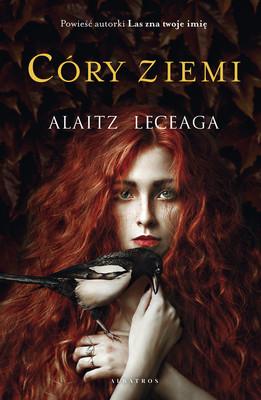 Alaitz Leceaga - Córy ziemi / Alaitz Leceaga - Las hijas de la tierra