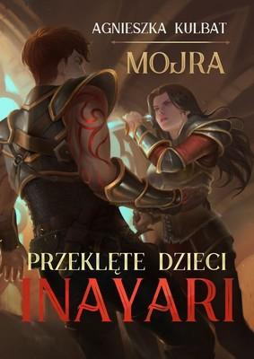 Agnieszka Kulbat - Przeklęte dzieci Inayari