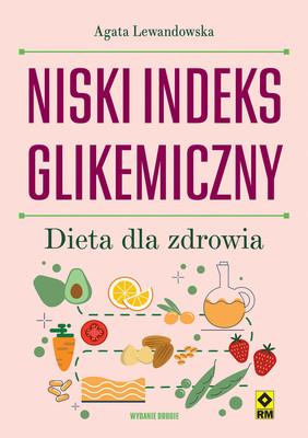 Agata Lewandowska - Niski indeks glikemiczny. Dieta dla zdrowia