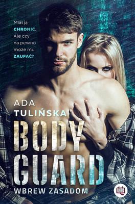 Ada Tulińska - Bodyguard. Wbrew zasadom