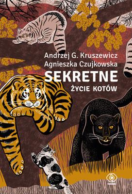 Andrzej G. Kruszewicz, Agnieszka Czujkowska - Sekretne życie kotów