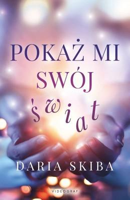 Daria Skiba - Pokaż mi swój świat