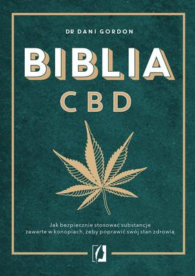Dani Gordon - Biblia CBD. Jak stosować konopie, aby wzmocnić odporność i żyć dłużej
