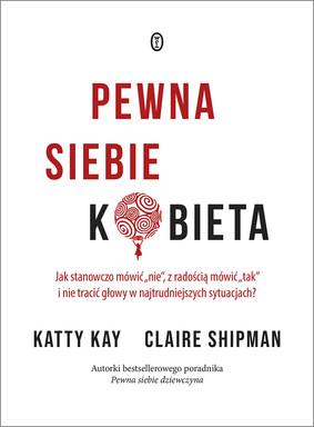 Claire Shipman, Katty Kay - Pewna siebie kobieta