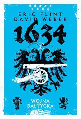 Eric Flint, David Weber - 1634: Wojna bałtycka / Eric Flint, David Weber - 1634: The Baltic War