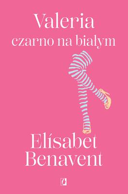 Elisabet Benavent - Valeria czarno na białym. Valeria. Tom 3