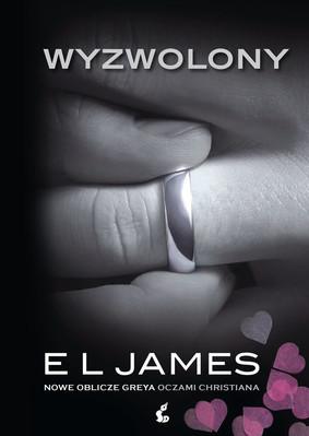 E. L. James - Wyzwolony. Nowe oblicze Greya oczami Christiana