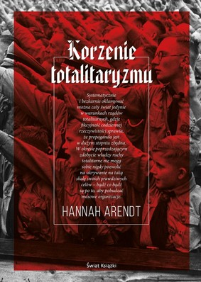 Hannah Arendt - Korzenie totalitaryzmu