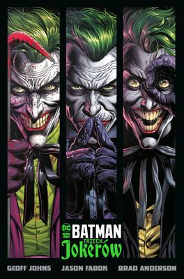 Geoff Johns, Jason Fabok - Trzech Jokerów. Batman