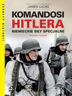 James Lucas - Komandosi Hitlera. Niemieckie siły specjalne