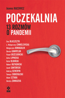 Joanna Racewicz - Poczekalnia. 13 rozmów o pandemii