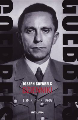 Joseph Goebbels - Goebbels. Dzienniki. Tom 3: 1943-1945