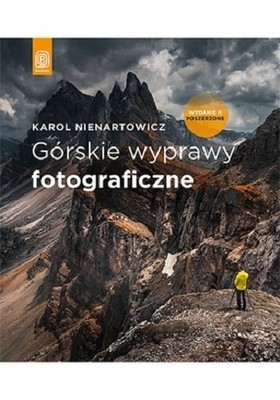 Karol Nienartowicz - Górskie wyprawy fotograficzne