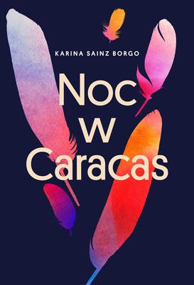 Karina Sainz-Borgo - Noc w Caracas / Karina Sainz-Borgo - La Hija De La Espaňola