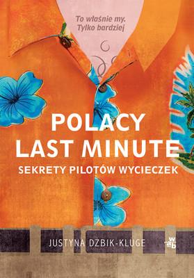 Justyna Dżbik-Kluge - Polacy last minute. Sekrety pilotów wycieczek
