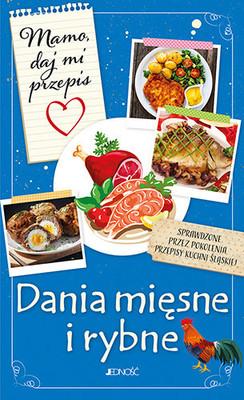 Justyna Bielecka - Mamo, daj mi przepis. Dania mięsne i rybne