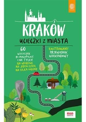 Krzysztof Bzowski - Kraków. Ucieczki z miasta. Przewodnik weekendowy