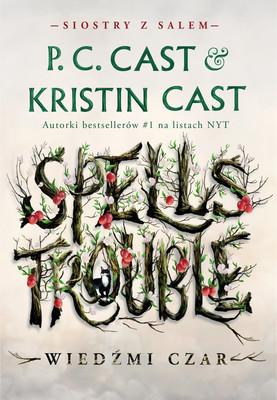 P.C. Cast, Kristin Cast - Wiedźmi czar. Siostry z Salem. Tom 1
