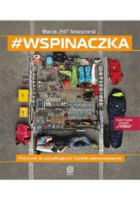Marcin Tomaszewski - Wspinaczka. Podręcznik dla początkujących i średnio zaawansowanych