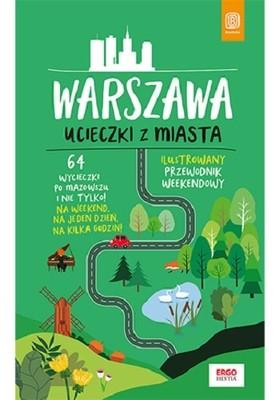 Malwina Flaczyńska, Artur Flaczyński - Warszawa. Ucieczki z miasta. Przewodnik weekendowy