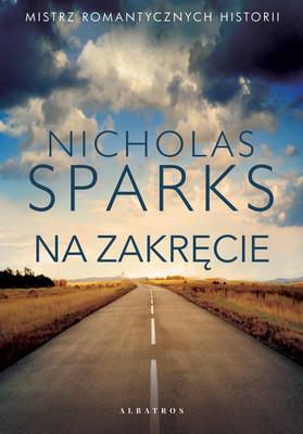 Nicholas Sparks - Na zakręcie / Nicholas Sparks - A Bend In The Road