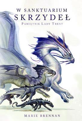 Moya Brennan - W Sanktuarium Skrzydeł. Pamiętnik Lady Trent. Tom 5 / Moya Brennan - Within The Sanctuary Of Wings