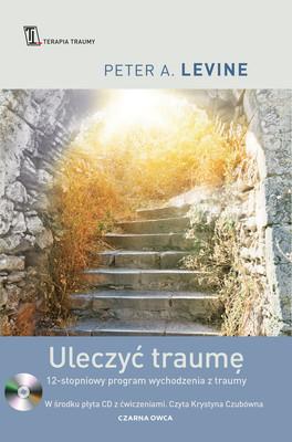Peter Levine - Uleczyć traumę