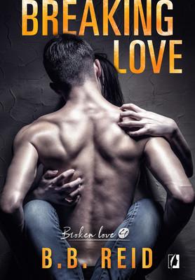 B.B. Reid - Breaking love. Broken love. Tom 4