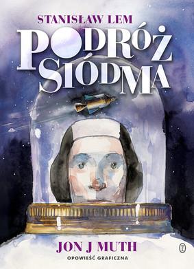 Stanisław Lem, Jon J Muth - Podróż siódma