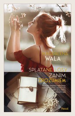 Magdalena Wala - Zanim zrozumiem