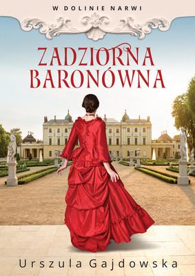 Urszula Gajdowska - Zadziorna baronówna. W dolinie Narwi