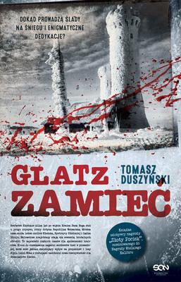 Tomasz Duszyński - Glatz. Zamieć