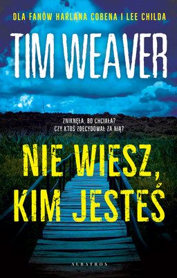 Tim Weaver - Nie wiesz, kim jesteś / Tim Weaver - Broken Heart