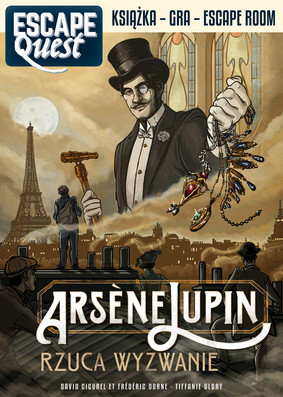 David Cicurel, Frédéric Dorne - Arsene Lupin rzuca wyzwanie. Escape Quest