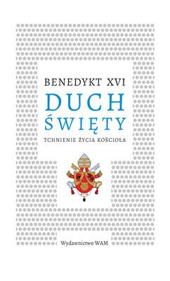 Benedykt XVI - Duch Święty
