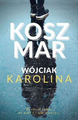 Karolina Wójciak - Koszmar